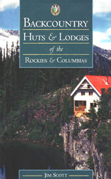 Backcountry Huts & Lodges of the Rockies & Columbias